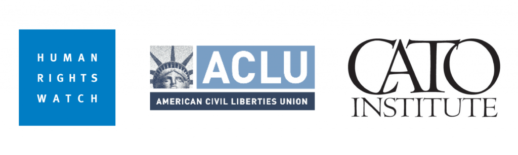 Human Rights Watch, ACLU, CATO Institute